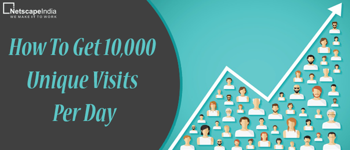 Get 10,000 Unique Visits Per Day