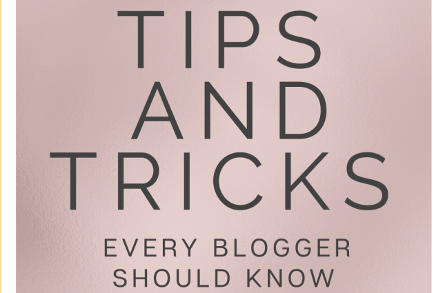 Best Tips And Tricks For Every Blogger