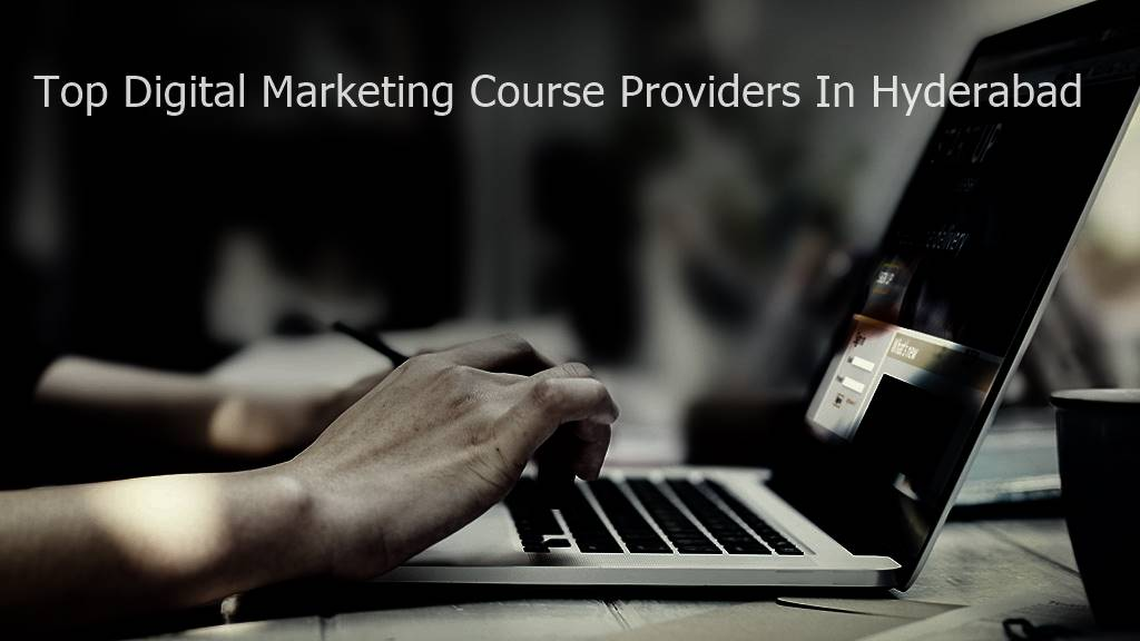 Top Digital Marketing Course Providers In Hyderabad