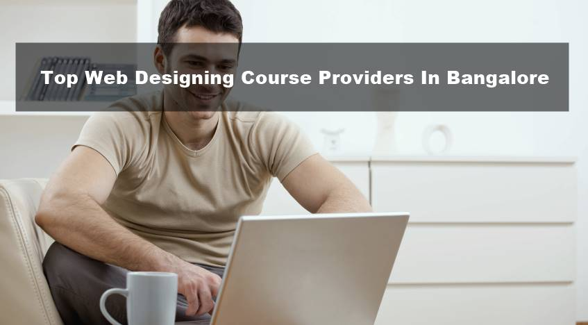 Top Web Designing Course Providers In Bangalore